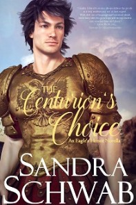cover of The Centurion's Choice, by Sandra Schwab